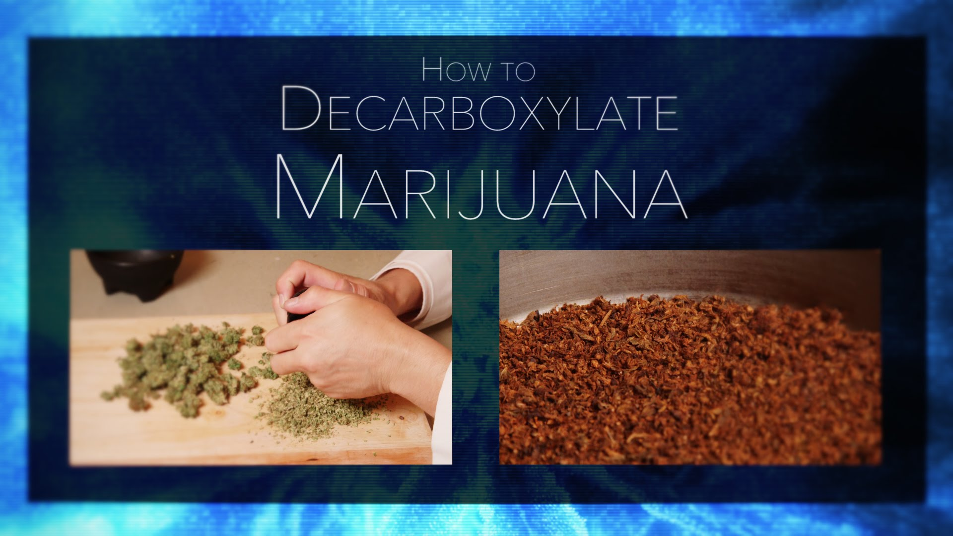 How to Decarb Cannnabis Marijuana Tips & Tricks with Bogart #26 Decarboxylation